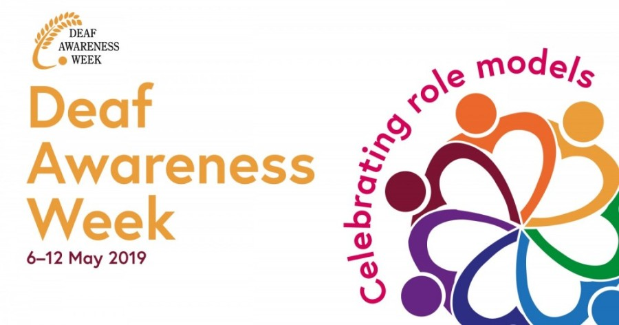 Deaf Awareness Week 6-13 May 2019, Celebrating Role Models